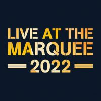 Live at the Marquee 2022